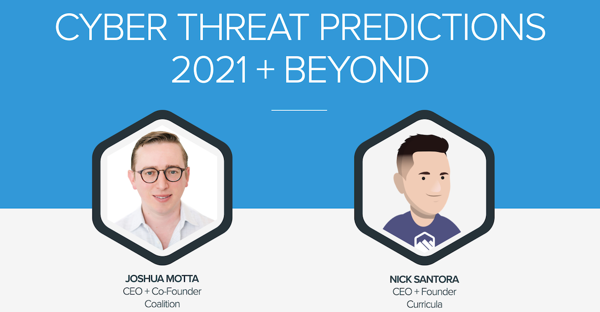 Cyber Threat Predictions for 2021 + Beyond